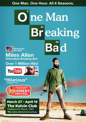 one man breaking bad by miles allen melbourne international comedy