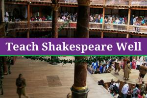 Teach Shakespeare Well