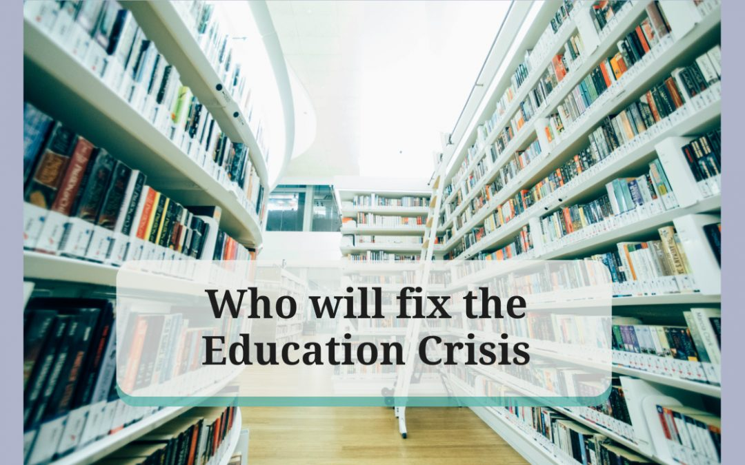 Who will tackle the crisis in Education?