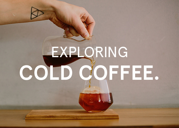 Exploring Cold Coffee