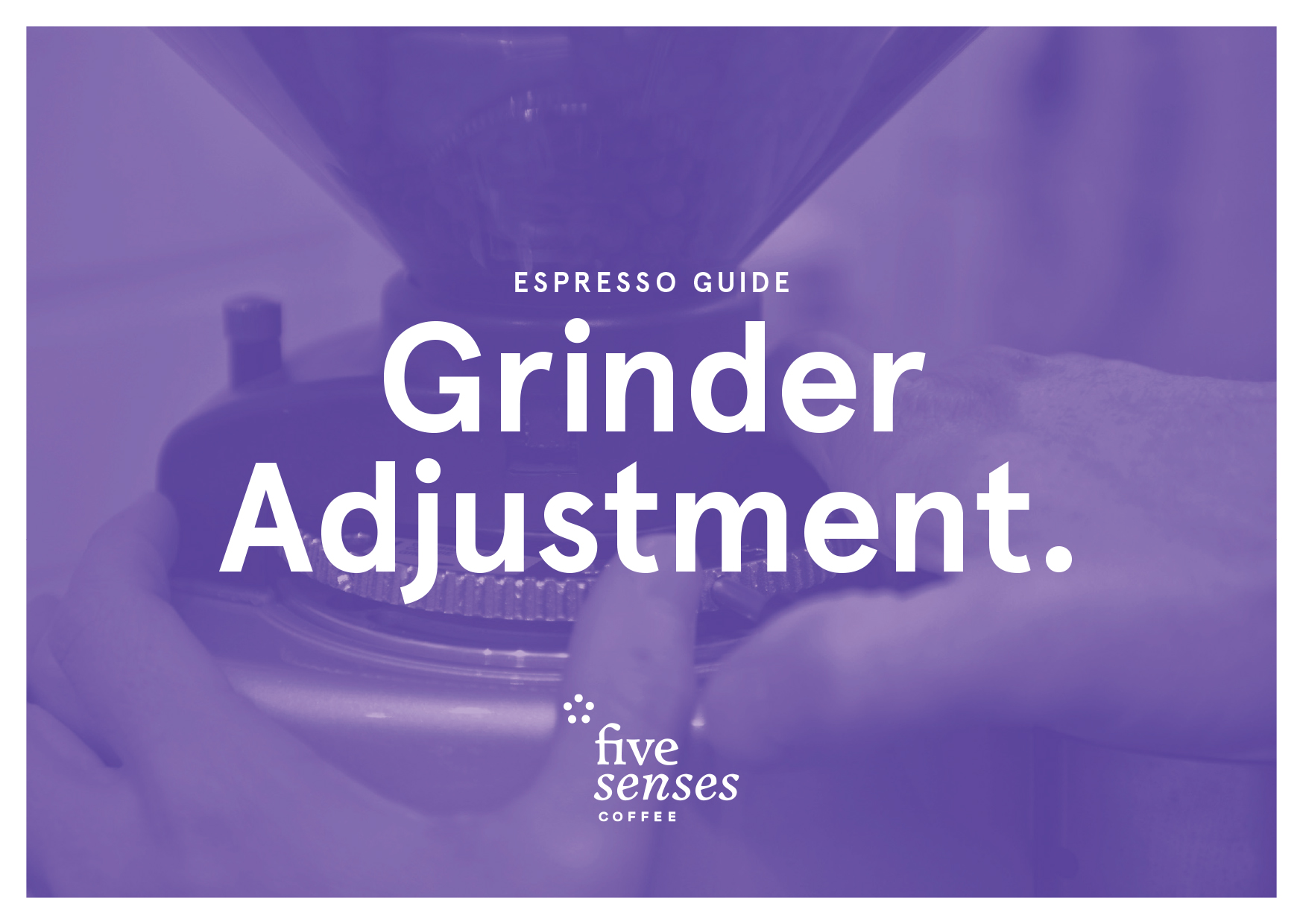 Grinder Adjustment