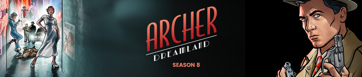 Archer ShowBranding_Desktop_With-Dreamland-Branding_Header