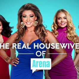 The Real Housewives of Arena