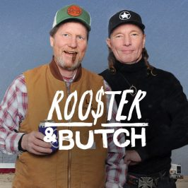 Chasing the American Dream – Rooster & Butch have got you covered!