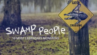 A&E's top picks of Swamp People's 10 Most Legendary Monsters