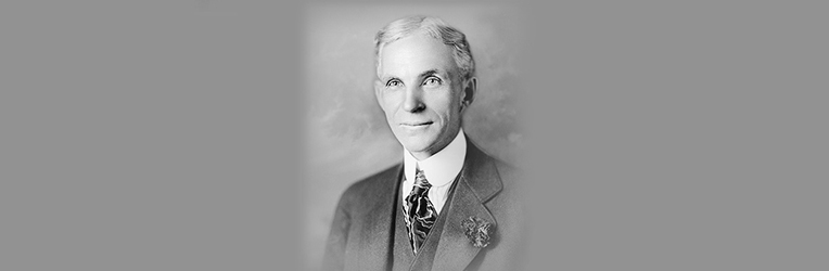 Henry Ford – Industrialist Extraordinaire