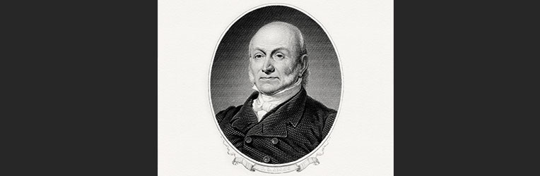 John Quincy Adams – An Extraordinary Man