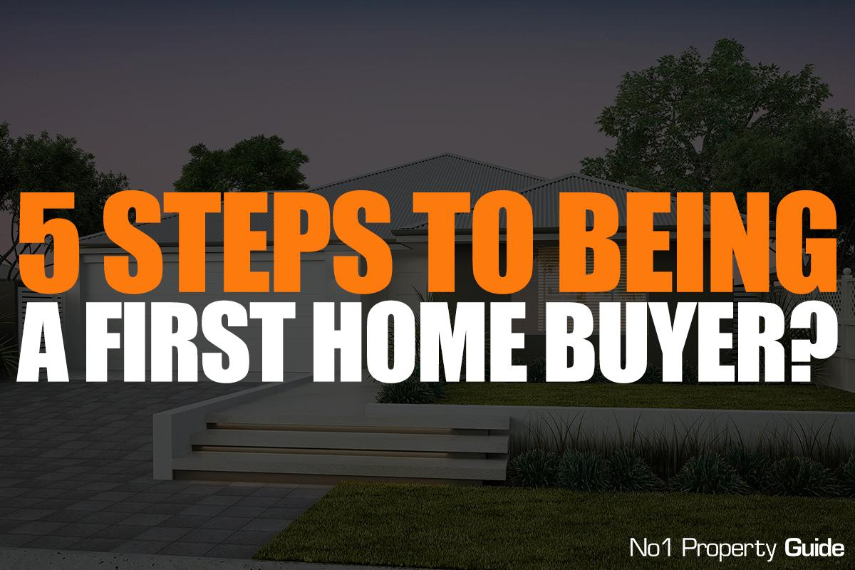 5 steps to go through before you become a first home buyer