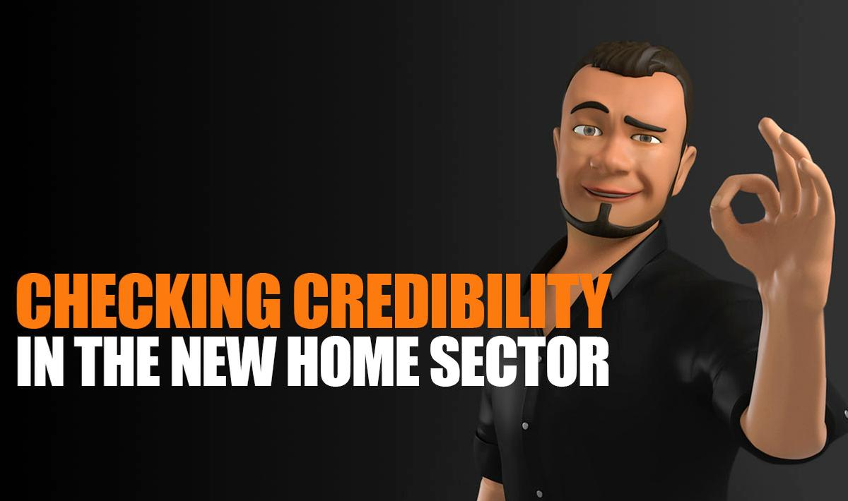 Checking Credibility in the New Home Sector