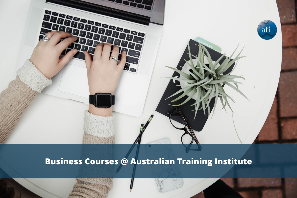 Complete a Business Course here at the Australian Training Institute!