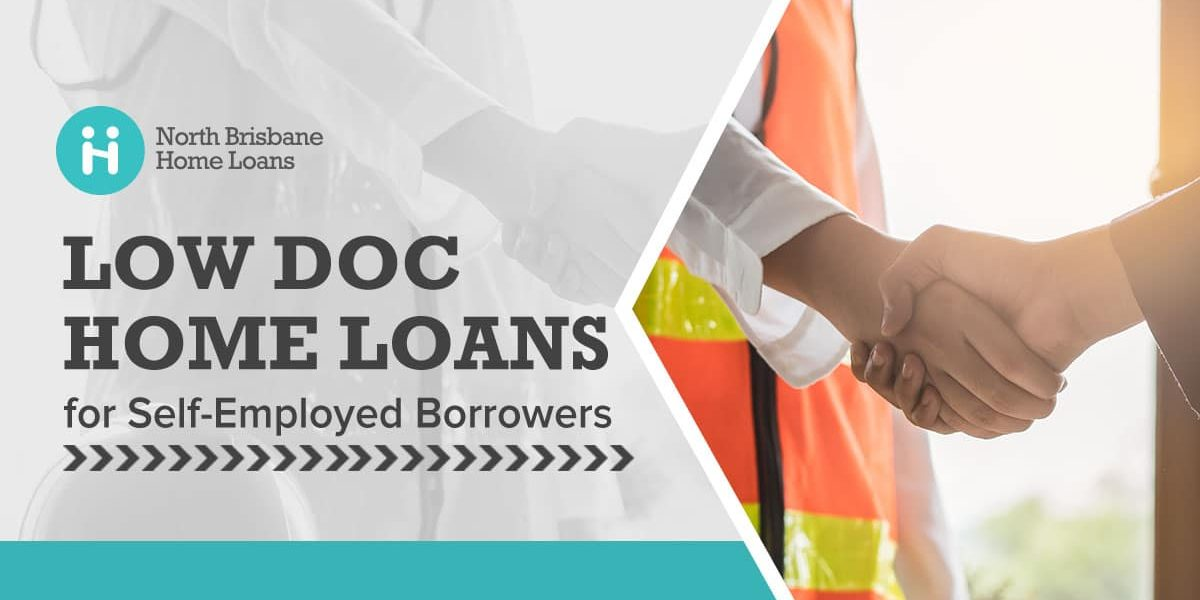 Low Doc Home Loans: Mortgages For Self-Employed Borrowers