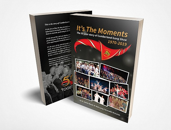 It's The Moments - The 50 Year Story of Cumberland Gang Show 1970-2019 (Paperback Book)