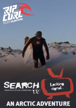 Rip Curl The Search - An Arctic Adventure