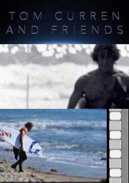 Tom Curren and Friends
