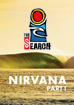 Rip Curl's The Search - Nirvana (Part 1)