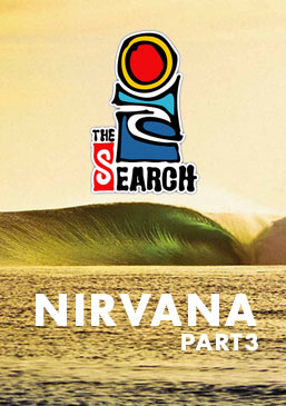Rip Curl's The Search - Nirvana (Part 3)