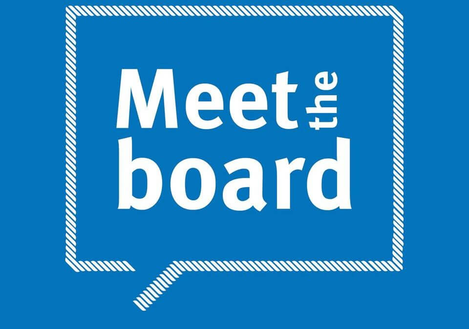 Meet the Board on Monday 30th April