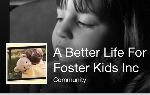 A Better Life For Foster Kids Inc