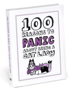 100 Reasons to Panic About Being A Cat Lady Mini Book Funny Crazy Kitsch Gift