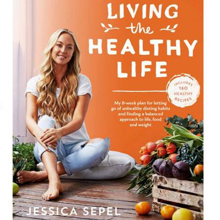 Living the Healthy Life by Jessica Sepel - Living the Healthy Life by Jessica Sepel