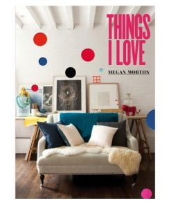 Book | Things I Love by Megan Morton