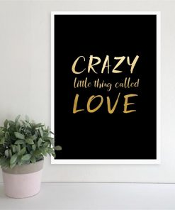Crazy little thing called Love | Print | Various Colours