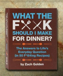 What The F#ck Should I Make For Dinner Cook Book