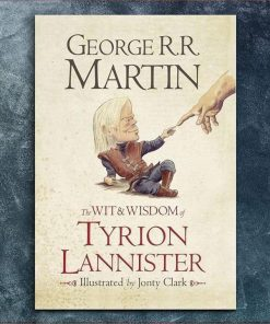 The Wit & Wisdom Of Tyrion Lannister By George R.R Martin Game Of Thrones Hardcover Book Series