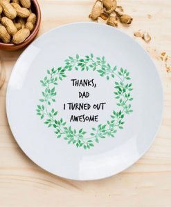 Thanks Dad Ceramic Plate