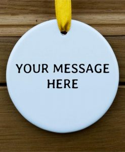 Your Message Circular Ornament