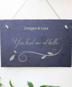 You Had Me At 'Hello' Personalised Slate Sign