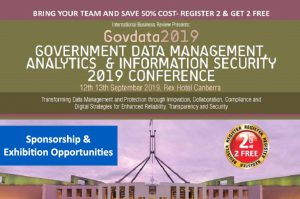 GOVERNMENT DATA MANAGEMENT, ANALYTICS & INFORMATION SECURITY 2019 CONFERENCE @ Rex Hotel, Canberra