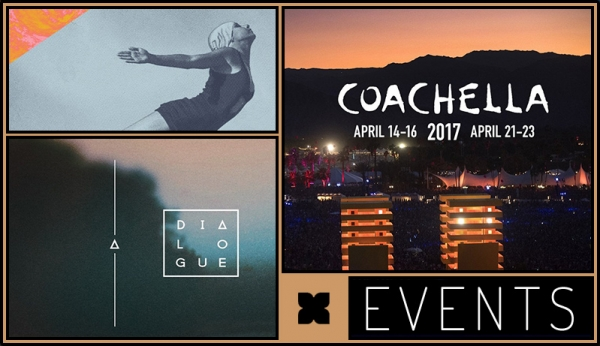 Weekly Selections: Coachella, Barac at Dialogue, XLR8R & Cyclone with Lamache & Maksim