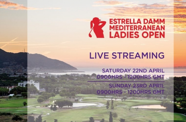 WATCH LIVE: Final Two Rounds of the Estrella Damm Mediterranean Ladies Open