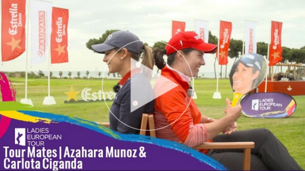 Tour Mates: Azahara Munoz and Carlota Ciganda