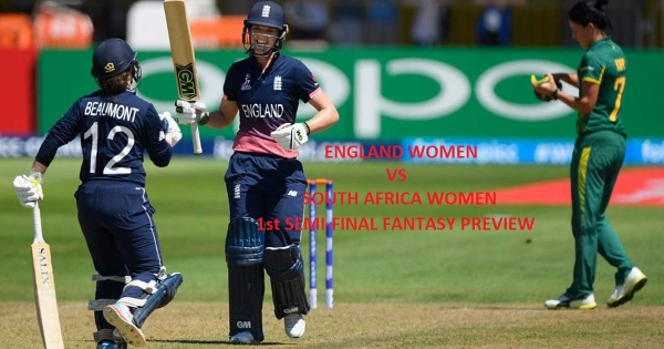 WWC : 1st SEMI-FINAL – ENGLAND WOMEN VS SOUTH AFRICA WOMEN – FANTASY PREVIEW