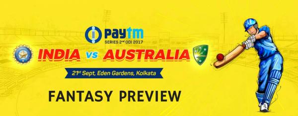 2ND ODI – INDIA VS AUSTRALIA – FANTASY PREVIEW