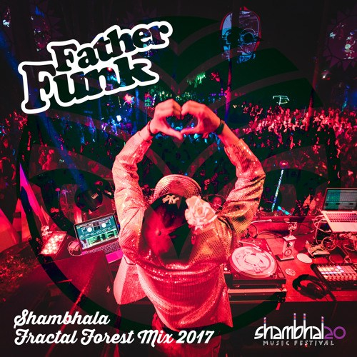 Father Funk – Shambhala Fractal Forest Mix 2017