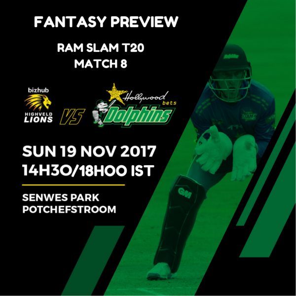 RAM SLAM T20 – MATCH 8 – LIONS VS DOLPHINS – FANTASY PREVIEW