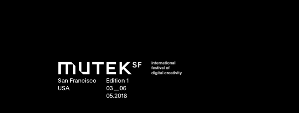 MUTEK Announces San Francisco Edition
