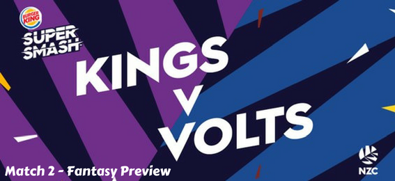 SUPER SMASH – MATCH 2 – CANTERBURY KINGS VS OTAGO VOLTS – FANTASY PREVIEW