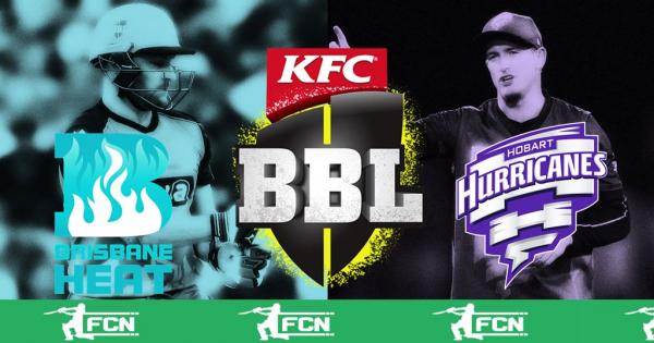 BBL Match 24 – Brisbane Heat V Hobart Hurricanes – Fantasy Preview