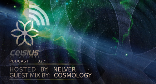 Nelver & Cosmology - Celsius Podcast #27 [Jan 2018]