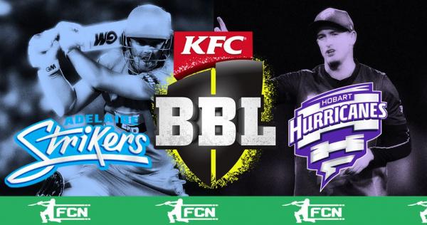 BBL Match 31 – Adelaide Strikers V Hobart Hurricanes – Fantasy Preview