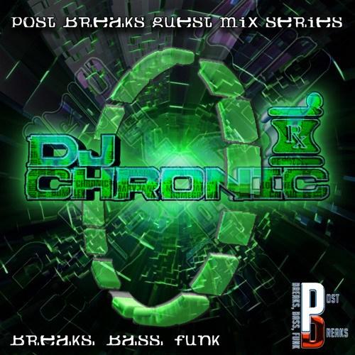 DJ Chronic – Post Breaks Guest Mix Part 2