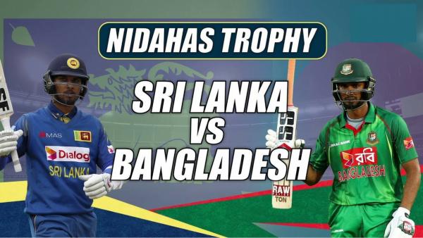 NIDAHAS TROPHY – MATCH 6 – SRI LANKA VS BANGLADESH – FANTASY PREVIEW