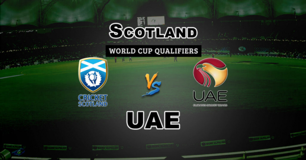 WC Qualifiers – Super Sixes – Match 2 – UAE vs Scotland – Fantasy Preview