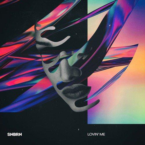 SNBRN – Lovin' Me