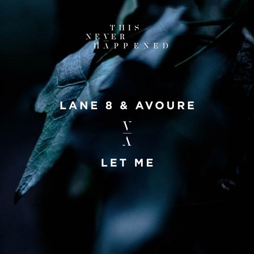 Lane 8 & Avoure – Let Me