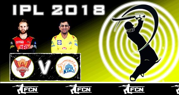 IPL Qualifier 1 – Sunrisers Hyderabad V Chennai Super Kings – Fantasy Preview